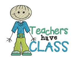 Teachers Have Class embroidery design