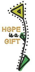Hope Is A Gift embroidery design