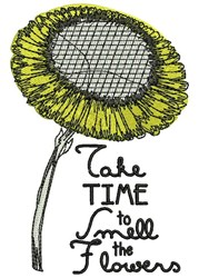 Take Time To Smell The Flowers embroidery design