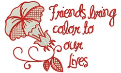 Friends Bring Color To Our Lives embroidery design