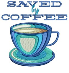 Saved by Coffee embroidery design