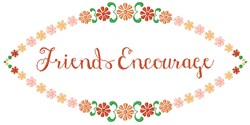 Friends Encourage embroidery design