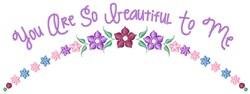 So Beautiful embroidery design