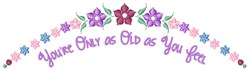 Old As You Feel embroidery design
