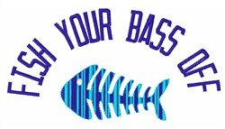 Fish Your Bass Off embroidery design