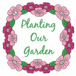 Planting Our Garden embroidery design