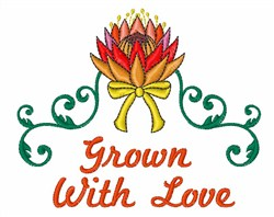 Grown With Love embroidery design