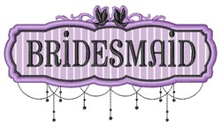 Bridesmaid Sign embroidery design