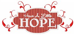 Have A Little Hope embroidery design