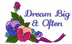 Dream Big And Often embroidery design