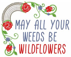 Weeds Be Wildflowers embroidery design