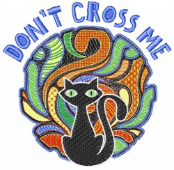 Dont Cross Me embroidery design