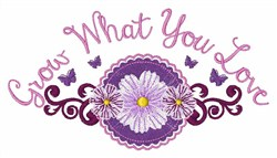 Grow What You Love embroidery design