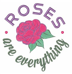 Roses are Everything embroidery design