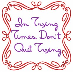 In Trying Times embroidery design