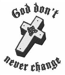 God Dont Never Change embroidery design