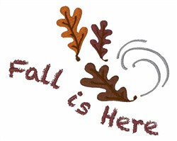 Fall Is Here embroidery design