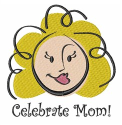 Celebrate Mom embroidery design