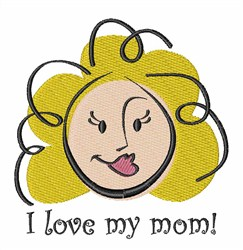 Love My Mom embroidery design