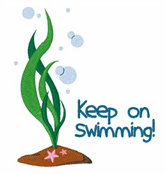 Keep On Swimming embroidery design