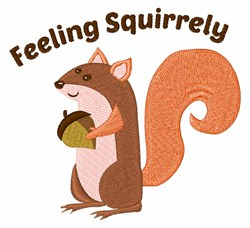 Feeling Squirrely embroidery design