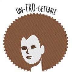 Un-Fro-Gettable embroidery design