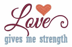 Love Gives Strength embroidery design