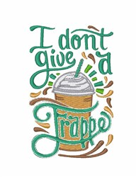 Dont Give A Frappe embroidery design