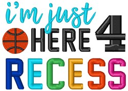 Im Just Here 4 Recess embroidery design