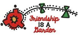 Friendship Is A Garden embroidery design