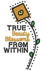 True Beauty Blossoms From Within embroidery design