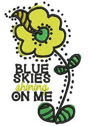 Blue Skies Shining On Me embroidery design