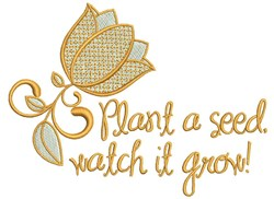 Plant A Seed Watch It Grow embroidery design
