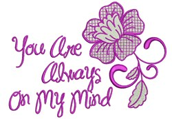 You Are Always On My Mind embroidery design