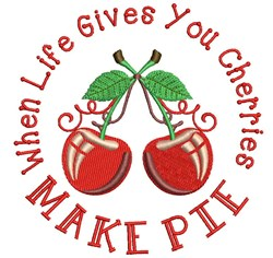 When Life Gives You Cherries Make Pie embroidery design