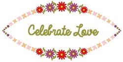 Celebrate Love embroidery design