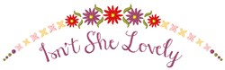 Isnt She Lovely embroidery design