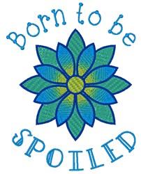 Born Spoiled embroidery design