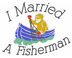 Married A Fisherman embroidery design