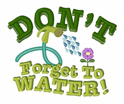 Dont Forget Water embroidery design