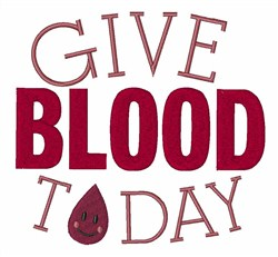 Give Blood Today embroidery design