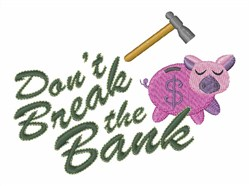 Dont Break Bank embroidery design