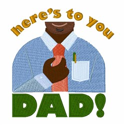 Heres To Dad embroidery design