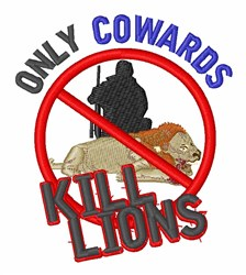 Cowards Kill Lions embroidery design