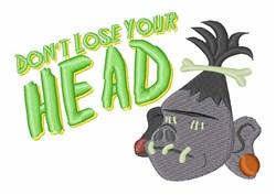 Dont Lose Head embroidery design