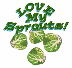 Love My Sprouts embroidery design