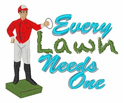 Lawn Needs One embroidery design