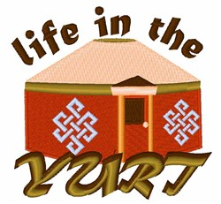 Life In Yurt embroidery design