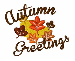 Fall Leaves Autumn Greetings embroidery design