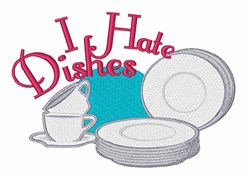 Dishes I Hate Dishes embroidery design